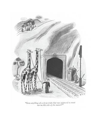 Giraffe Drawing - Seen Anything Of A Circus Train That Was Supposed by Robert J. Day