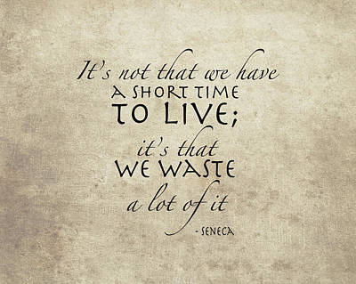 Seneca Time Quote Art Print