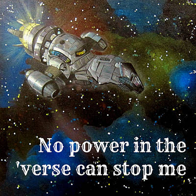 Outerspace Painting - Serenity Firefly Quote Painting by Michelle Eshleman