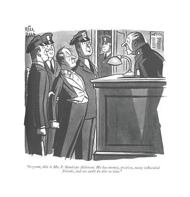 Sergeant, This Is Mr. J. Stanhope Alderson Art Print by Peter Arno