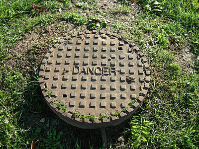 Photograph - Sewer Danger Sign by The Art of Marsha Charlebois