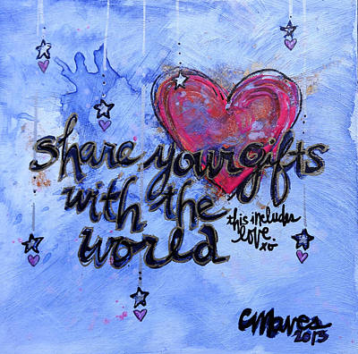 Painting - Share Your Gifts With The World by Laurie Maves ART