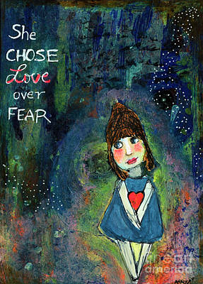 She Chose Love Over Fear Art Print