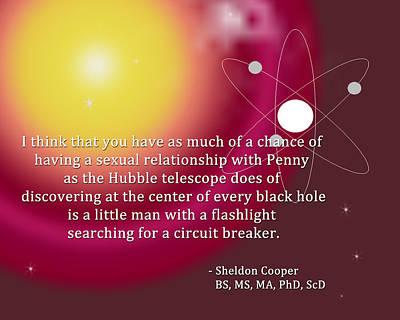 Digital Art - Sheldon Cooper - The Center Of Every Black Hole by Paulette B Wright