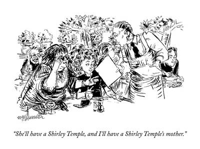 Temple Drawing - She'll Have A Shirley Temple by William Hamilton