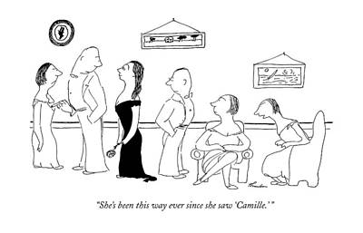 She's Been This Way Ever Since She Saw 'camille.' Art Print by James Thurber