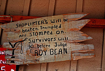 Judge Roy Bean Photograph - Shoplifters Warning 001 by George Bostian