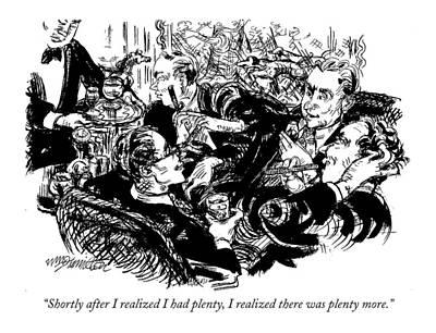 Shortly After I Realized I Had Plenty Art Print by William Hamilton