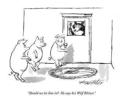 Wolves Drawing - Should We Let Him In?  He Says He's Wolf Blitzer by Mischa Richter