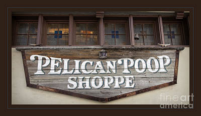 Photograph - Sign - Pelican Poop Shoppe by John Stephens