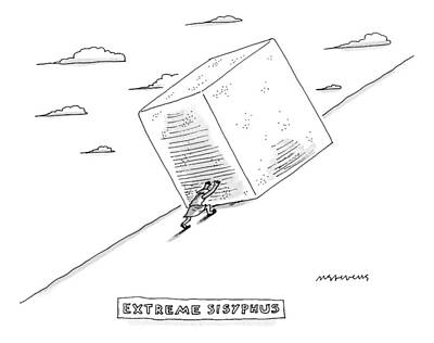 Extremes Drawing - Sisyphus Pushes A Large Cube Instead by Mick Stevens