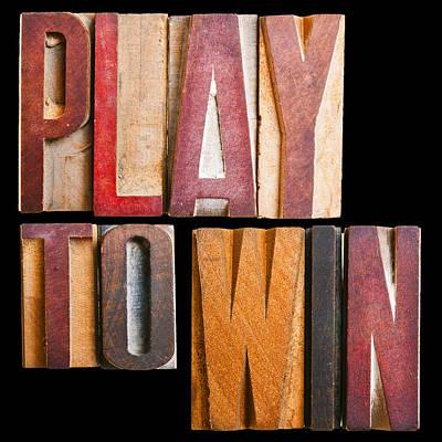 Slogan Play To Win Art Print by Donald  Erickson
