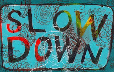 Slow Down Art Print