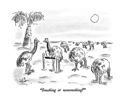 Ostrich Drawing - Smoking Or Nonsmoking? by Arnie Levin