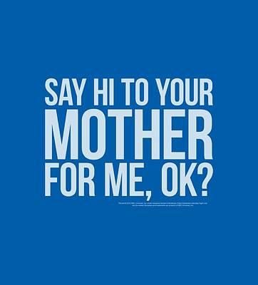 Show Digital Art - Snl - Hi Mother by Brand A