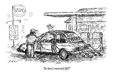 Ask Drawing - So How's Married Life? by Edward Koren