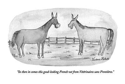 So Then In Comes This Good-looking French Vet Art Print by Victoria Roberts