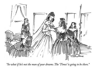 So What If He's Not The Man Of Your Dreams Art Print by Michael Crawford