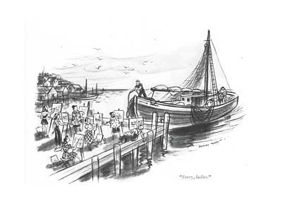 Dock Drawing - Sorry, Ladies by Barney Tobey
