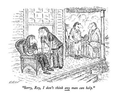 Tennis Drawing - Sorry, Roy, I Don't Think Any Man Can Help by Edward Koren