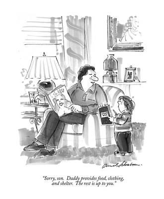 Food Drawing - Sorry, Son.  Daddy Provides Food, Clothing by Bernard Schoenbaum