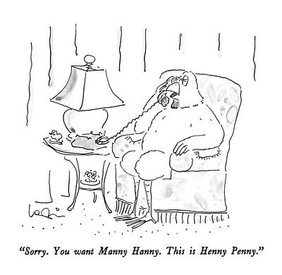 Sorry.  You Want Manny Hanny.  This Is Henny Art Print by Arnie Levin