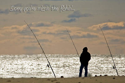 Sorry You're Missin The Fishin Art Print by Jeff Abrahamson