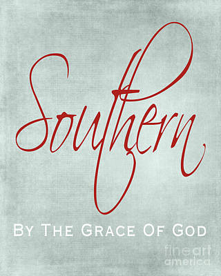 Southern By The Grace Of God Art Print