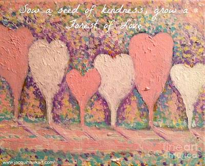 Painting - Sow A Seed Of Kindness Greeting Card by Jacqui Hawk