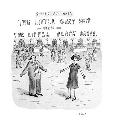 Sparks Fly When The Little Gray Suit Meets Art Print by Roz Chast