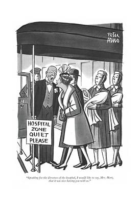 Drawing - Speaking For The Directors Of The Hospital by Peter Arno