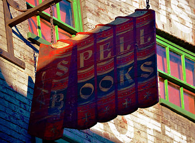 Casting Spells Photograph - Spell Books Sign by David Lee Thompson