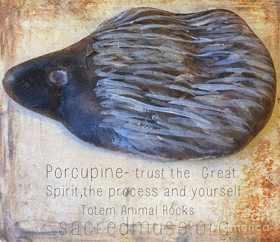 Spirit Rock Totem Animal Porcupine Print by Sacred  Muse