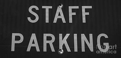 Photograph - Staff Parking Sign by Bob Sample
