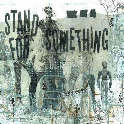 Black Mixed Media - Stand For Something  by Laura  Lein-Svencner