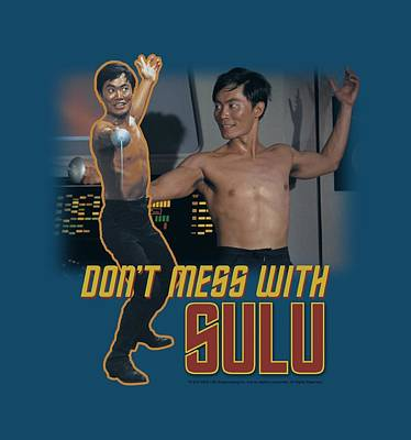 Show Digital Art - Star Trek - Don't Mess With Sulu by Brand A