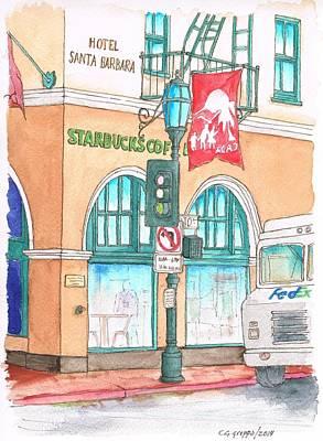 Santa Barbara Painting - Starbucks Coffee And Santa Barbara Hotel In Santa Barbara, California by Carlos G Groppa