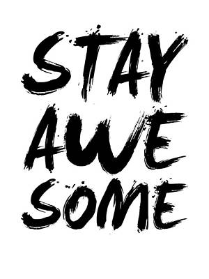 Inspirational Digital Art - Stay Awesome Poster White by Naxart Studio