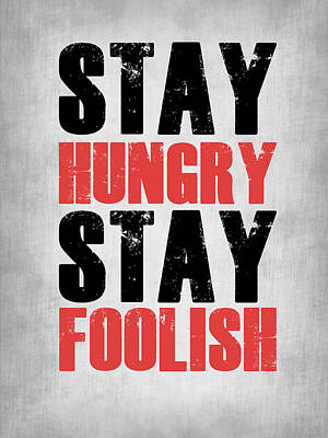 Stay Hungry Stay Foolish Poste Grey Art Print by Naxart Studio