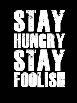Inspirational Mixed Media - Stay Hungry Stay Foolish Poster Black by Naxart Studio