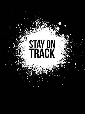 Stay On Track Poster Black Art Print by Naxart Studio