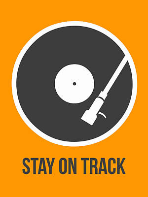 Stay On Track Vinyl Poster 1  Art Print