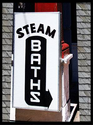 Steam Bath Sign Art Print by Kae Cheatham