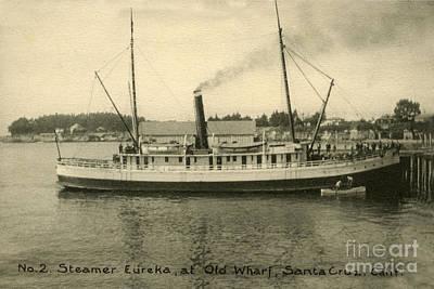 Photograph - Steamer Eureka At Old Whaf Santa Cruz California Circa 1907 by California Views Mr Pat Hathaway Archives