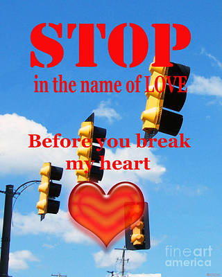 Photograph - Stop In The Name Of Love by Lizi Beard-Ward