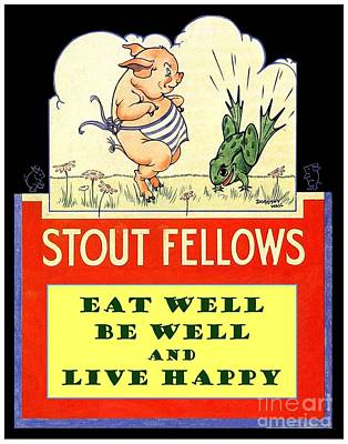 Artful And Whimsical Digital Art - Stout Fellows Eat Well Be Well And Live Happy by Dorothy Wall