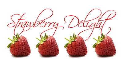 Strawberries Digital Art - Strawberry Delight by Natalie Kinnear