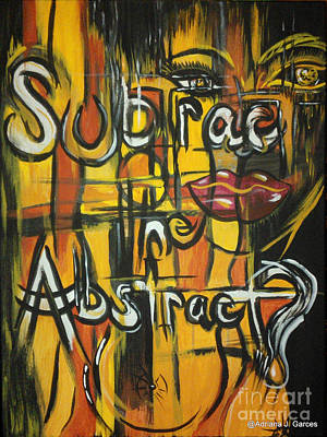Subtract The Abstract? Art Print by Adriana Garces