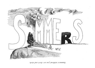 Summers Without You Are Short And Dark Art Print by Saul Steinberg