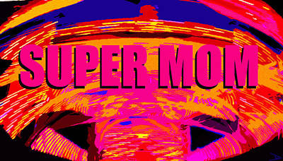 Digital Art - Super Mom Smart Phone Work A by David Lee Thompson